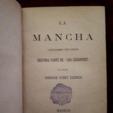 Libros antiguos: LA MANCHA NARRACIONES VENATORIAS 1881 PEREZ ESCRICH CAZA. Lote 147643978