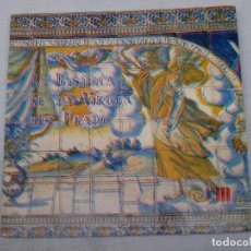 Libros antiguos: LA BASILICA DE LA VIRGEN DEL PRADO - TALAVERA DE LA REINA. AZULEJOS.. Lote 147644282