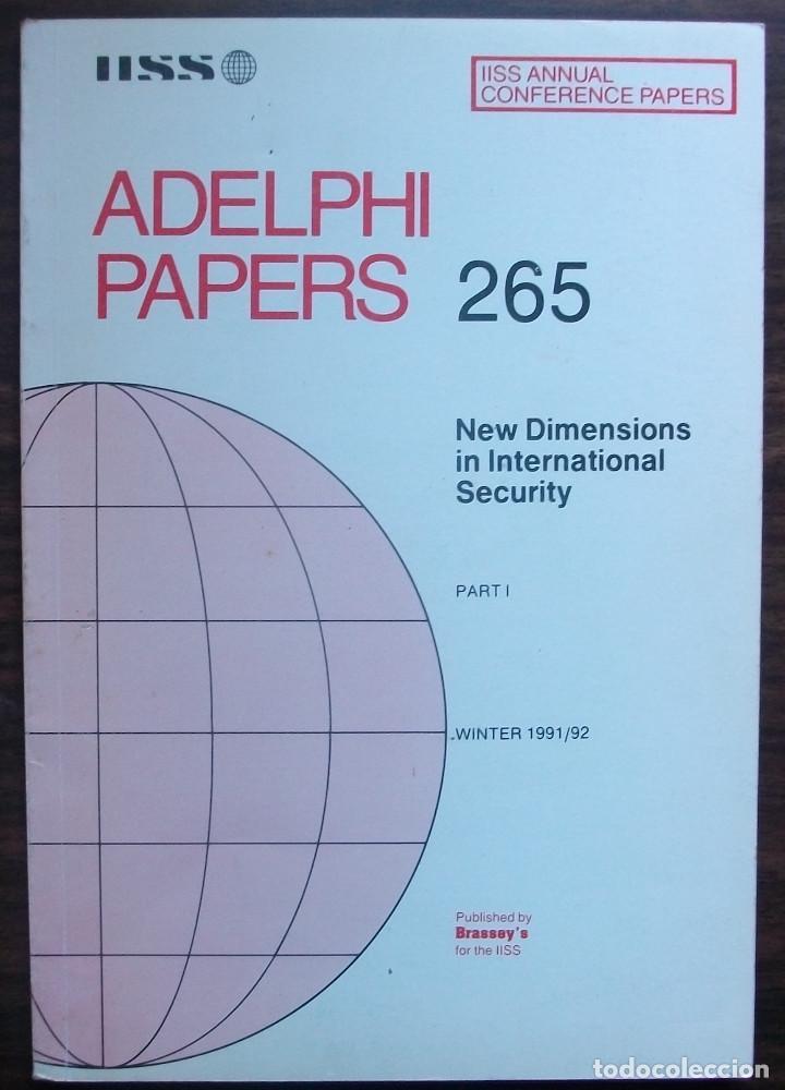 ADELPHI PAPERS 265. NEW DIMENSIONS IN INTERNATIONAL SECURITY. PART I. ( IISS ) (Libros Antiguos, Raros y Curiosos - Otros Idiomas)