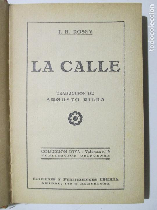 Libros antiguos: LA CALLE. J. H. ROSNY. TRADUCCIÓN DE AUGUSTO RIERA. 1928. PRIMERA EDICIÓN. - Foto 3 - 147709894