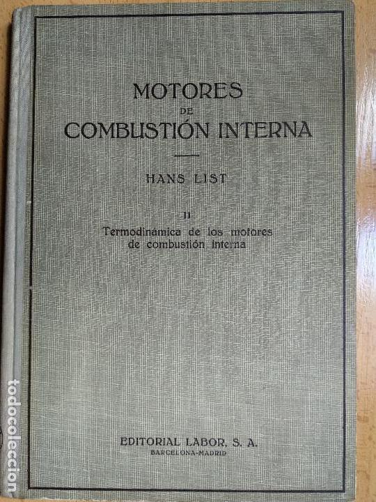 MOTORES DE COMBUSTIÓN INTERNA. HANS LIST. VOLUMEN II. EDITORIAL LABOR 1944 (Alte Bücher - Wissenschaften, Handbücher und Berufe - Andere Wissenschaften und Handbücher)