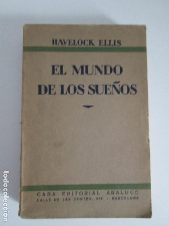 Libros antiguos: EL MUNDO DE LOS SUEÑOS. HAVELOCK ELLIS. CASA EDITORIAL ARALUCE. 1929. VER FOTOGRAFIAS ADJUNTAS - Foto 6 - 147742826