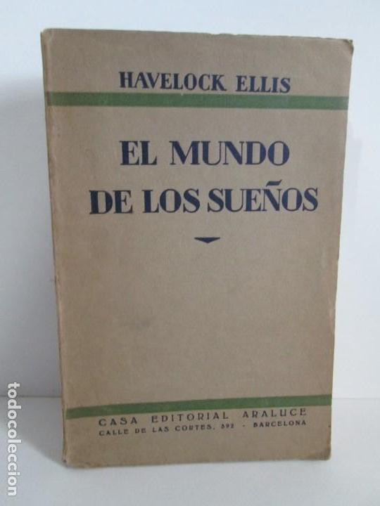 EL MUNDO DE LOS SUEÑOS. HAVELOCK ELLIS. CASA EDITORIAL ARALUCE. 1929. VER FOTOGRAFIAS ADJUNTAS (Libros Antiguos, Raros y Curiosos - Pensamiento - Otros)
