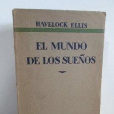 Libros antiguos: EL MUNDO DE LOS SUEÑOS. HAVELOCK ELLIS. CASA EDITORIAL ARALUCE. 1929. VER FOTOGRAFIAS ADJUNTAS. Lote 147742826