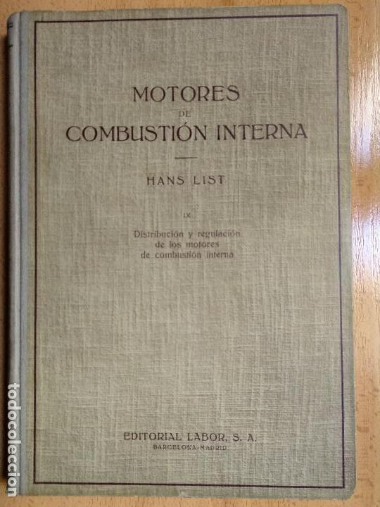 MOTORES DE COMBUSTION INTERNA IX - DISTRIBUCIÓN Y REGULACIÓN... (HANS LIST) ED. LABOR, 1952 (Libros Antiguos, Raros y Curiosos - Ciencias, Manuales y Oficios - Otros)
