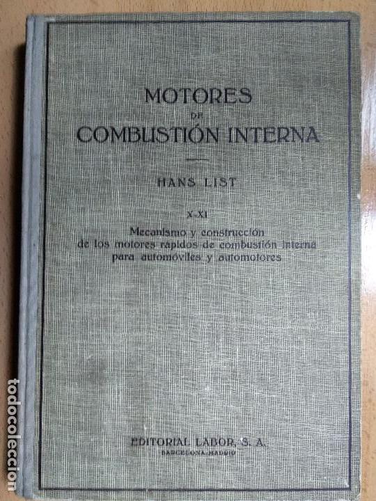 MOTORES DE COMBUSTION INTERNA X-XI MECANISMO Y CONSTRUCCIÓN AUTOMOVILES (HANS LIST) ED. LABOR, 1945 (Libros Antiguos, Raros y Curiosos - Ciencias, Manuales y Oficios - Otros)