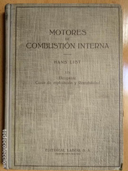 MOTORES DE COMBUSTION INTERNA XIV - DESGASTE, COSTES DE EXPLOTACIÓN... (HANS LIST) ED. LABOR, 1950 (Alte Bücher - Wissenschaften, Handbücher und Berufe - Andere Wissenschaften und Handbücher)