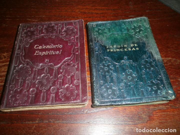 JARDIN DE PRINCESAS PEDRO DE RÉPIDE 1920 - CALENDARIO ESPIRITUAL MARTÍNEZ 1930 - B. ESTRELLA (Libros Antiguos, Raros y Curiosos - Pensamiento - Otros)