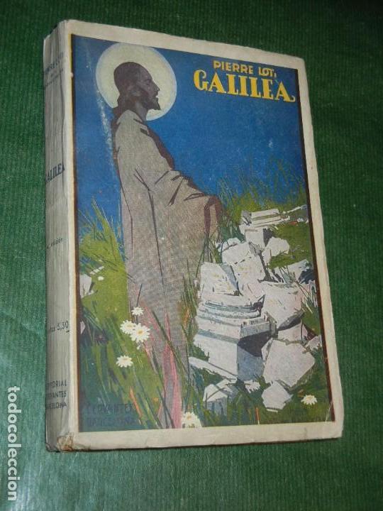 GALILEA, DE PIERRE LOTI - ED.CERVANTES 4A.EDICION (Libros antiguos (hasta 1936), raros y curiosos - Literatura - Narrativa - Otros)