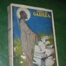 Libros antiguos: GALILEA, DE PIERRE LOTI - ED.CERVANTES 4A.EDICION. Lote 147756866