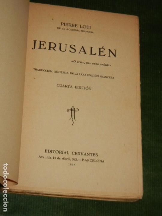 Libros antiguos: JERUSALEN, DE PIERRE LOTI - ED.CERVANTES 4A EDICION 1938 - Foto 2 - 147758002