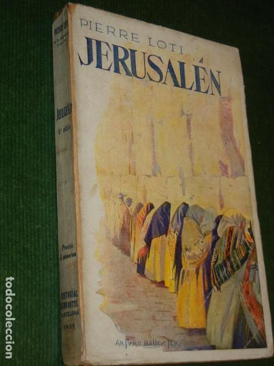JERUSALEN, DE PIERRE LOTI - ED.CERVANTES 4A EDICION 1938 (Libros antiguos (hasta 1936), raros y curiosos - Literatura - Narrativa - Otros)