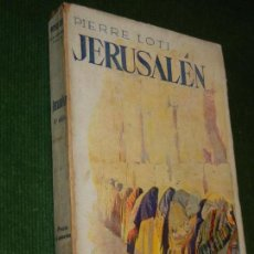Libros antiguos: JERUSALEN, DE PIERRE LOTI - ED.CERVANTES 4A EDICION 1938. Lote 147758002