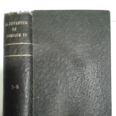 Libros antiguos: LA JUVENTUD DE ENRIQUE IV ( V Y VI ) ENRIQUE Y MARGARITA / LA NOCHE D 1908 P. DU TERRAIL 2ª EDICIÓN. Lote 147771854