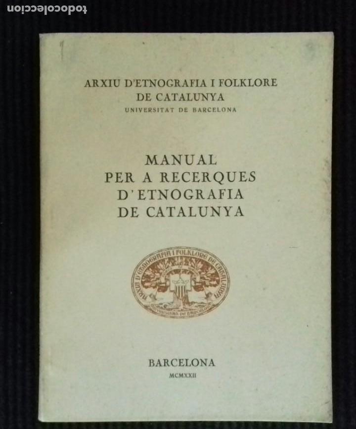 MANUAL PER A RECERQUES D'ETNOGRAFIA DE CATALUNYA. FACSIMIL 1922. (Libros Antiguos, Raros y Curiosos - Ciencias, Manuales y Oficios - Otros)