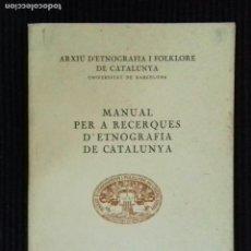 Libros antiguos: MANUAL PER A RECERQUES D'ETNOGRAFIA DE CATALUNYA. FACSIMIL 1922.. Lote 147779302