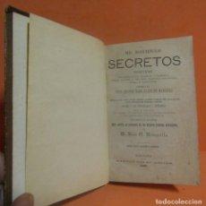 Libros antiguos: MIL DOSCIENTOS SECRETOS -RECETAS,,REMEDIOS SOCORRO A LOS ENVENENADOS.J.ORONQUILLO M. MAURI AÑO 1888. Lote 147787374