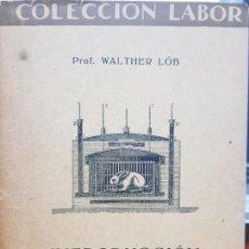 Libros antiguos: INTRODUCCION A LA BIOQUIMICA AUTOR : WALTER LÖB COLECCION LABOR 1929. Lote 147791134