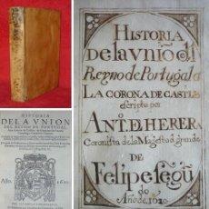 Libros antiguos: AÑO 1610 - EN ESPAÑOL - HISTORIA DE LA UNION DE ESPAÑA Y PORTUGAL -RARO Y MUY COTIZADO. Lote 147791394