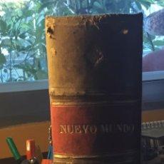 Libros antiguos: LIBRO HISTÓRICO DE LA PUBLICACIÓN NUEVO MUNDO (1915). Lote 147858158