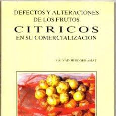 Libros antiguos: DEFECTOS Y ALTERACIONES DE LOS CITRICOS EN SU COMERCIALIZACIÓN . Lote 147934430