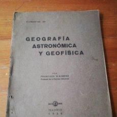 Libros antiguos: ELEMENTOS DE GEOGRAFÍA ASTRONÓMICA Y GEOFISICA. MADRID 1930.. Lote 147974238