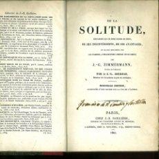 Libros antiguos: DE LA SOLITUDE, DES CAUESES QUI EN FONT NAITRE LE GOUT, .... J. G. ZIMMERMANN. Lote 147981162