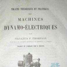 Libros antiguos: TRATADO TEÓRICO PRÁCTICO DE MÁQUINAS DINAMO-ELÉCTRICAS. 1ª EDICIÓN FRANCESA DE 1886.. Lote 147993222