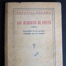 Libros antiguos: EZEQUIEL SOLANA. LAS MEMORIAS DE PEPITO. EDITORIAL MAGISTERIO ESPAÑOL. Lote 148012010