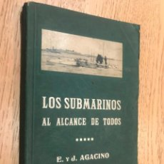 Libros antiguos: LOS SUBMARINOS AL ALCANCE DE TODOS. E Y J AGACINO. 1916. Lote 148023258