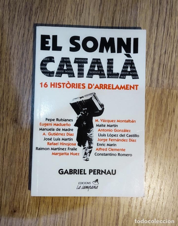 EL SOMNI CATALÀ. 16 HISTÒRIES D'ARRELAMENT DE GABRIEL PERNAU. (Libros Antiguos, Raros y Curiosos - Historia - Otros)