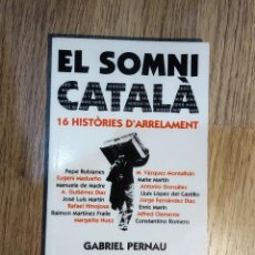 Libros antiguos: EL SOMNI CATALÀ. 16 HISTÒRIES D'ARRELAMENT DE GABRIEL PERNAU.. Lote 148036254