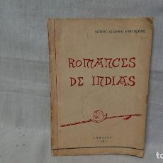 Libros antiguos: ROMANCES DE INDIAS - SOTERO EUGENIO BARTOLOME - CÓRDOBA 1959. Lote 148075526