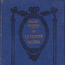Libros antiguos: JUDERIAS, JULIÁN: LA LEYENDA NEGRA. BARCELONA, ARALUCE . Lote 148083206