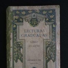 Libros antiguos: LIBRO LECTURAS GRADUADAS, LIBRO CUARTO. LITERATURA ESPAÑOLA, 1925. Lote 148089772