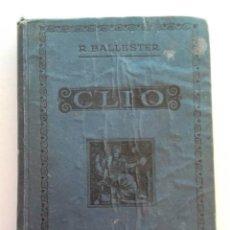 Libros antiguos: 1924, CLIO INICIACIÓN AL ESTUDIO DE LA HISTORIA TOMO I, R. BALLESTER. Lote 148152370