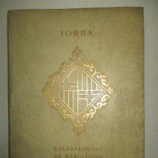 Libros antiguos: DESCRIPCION DE LAS EXCELLENCIAS DE LA MUY INSIGNE CIUDAD DE BARCELONA. JORBA, DIONYSIO HIERONYMO DE.. Lote 123203963