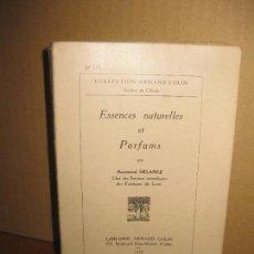 Libros antiguos: ESSENCES NATURELLES ET PARFUMS PAR RAYMOND DELANGE. LIBRAIRE ARMAND COLIN 1930.. Lote 148177762