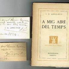 Libros antiguos: A MIG AIRE DEL TEMPS LÓPEZ PICÓ CORRESPONDENCIA AMB SALVAT PAPASSEIT LA REVISTA1933 2 ESCRITS AUTOR. Lote 148196246