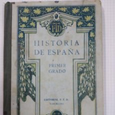 Libros antiguos: HISTORIA DE ESPAÑA, 1924 PRIMER GRADO,QUINTA EDICION. Lote 148217886