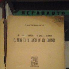 Libros antiguos: RAFAEL CANSINOS ASSENS: LOS VALORES ERÓTICOS EN LAS RELIGIONES: EL AMOR EN EL CANTAR DE LOS CANTARES. Lote 148217970