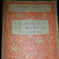 Libros antiguos: LA MISERIA DE MADRID, 30 AÑOS DE MI VIDA, E. GÓMEZ CARRILLO, ED. MUNDO LATINO, TOMO XXVI, OBRAS COMP. Lote 148221954