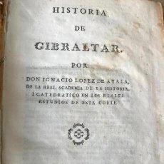 Libros antiguos: HISTORIA DE GIBRALTAR 1782. IGNACIO LOPEZ DE AYALA - ANTONIO DE SANCHA. Lote 148241514
