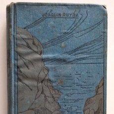 Libros antiguos: JACOBÉ, NARRACIONES DEL MAR Y LA MONTAÑA - JOAQUÍN RUYRA - BARCELONA E. DOMENECH EDITOR 1909. Lote 148251794