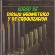 Libros antiguos: CURSOS DE DIBUJO GEOMÉTRICO Y DE CROQUIZACIÓN F.JAVIER RODRÍGUEZ DE ABAJO AÑO1989 PÁGINAS382 LE2788. Lote 148277338