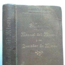 Libros antiguos: MANUAL DEL MINERO Y DEL BUSCADOR DE MINAS 1910 S. BERTOLIO MANUALES ROMO 2ª EDICIÓN. Lote 148299826