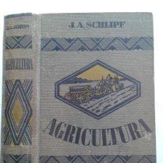 Libros antiguos: TRATADO DE AGRICULTURA 1929 J. A. SCHLIPF EDITOR GUSTAVO GILI . Lote 148302618