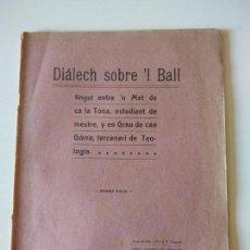 Libros antiguos: DIÁLECH SOBRE 'L BALL MET DE CA LA TONA,ESTUDIANT DE MESTRE…GIRONA 1910. Lote 148303094