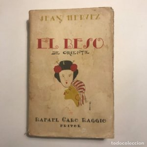 El beso de Oriente. Jean Hervez. Rafael Caro Raggio.