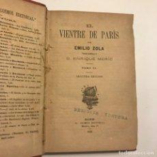 Libros antiguos: EL VIENTRE DE PARIS. EMILIO ZOLA. TOMO I Y II. 2A EDICIÓN. 1888. Lote 148360790
